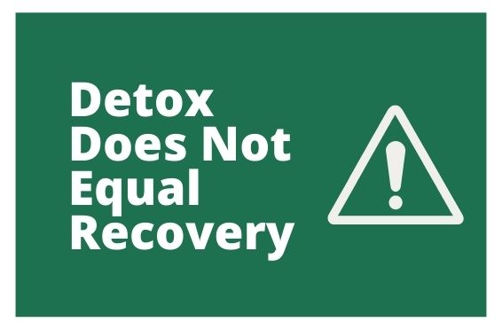detox does not equal recovery